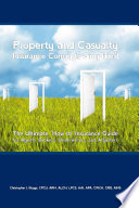 Property and Casualty Insurance Concepts Simplified  : The Ultimate 'how To' Insurance Guide for Agents, Brokers, Underwriters and Ddjusters