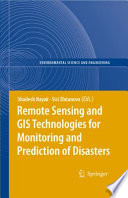 Remote Sensing and GIS Technologies for Monitoring and Prediction of Disasters Book