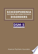 Schizophrenia Spectrum and Other Psychotic Disorders