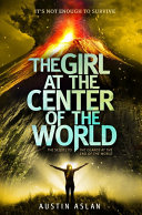 The Girl at the Center of the World Pdf/ePub eBook