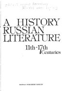 A History of Russian Literature  11th 17th Centuries