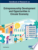 Handbook of Research on Entrepreneurship Development and Opportunities in Circular Economy Book