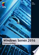Windows Server 2016  : Praxiseinstieg