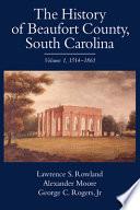 The History of Beaufort County, South Carolina: 1514-1861