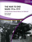 The War to End Wars  1914 1919