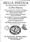 Della poetica di Francesco Patrici la deca istoriale [-disputata], ..