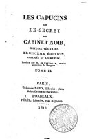 Les capucins ou Le secret du cabinet noir, histoire veritable. Tome 1. [-2.!