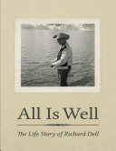 All Is Well The Life Story Of Richard Dell