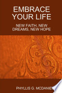 EMBRACE YOUR LIFE: NEW FAITH, NEW DREAMS, NEW HOPE