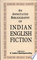 An Annotated Bibliography Of Indian English Fiction