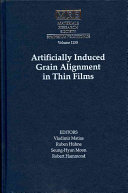 Artificially Induced Grain Alignment In Thin Films  Book PDF