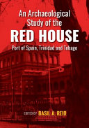 An Archaeological Study of the Red House  Port of Spain  Trinidad and Tobago