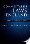 The Oxford Edition of Blackstone - Commentaries on the Laws of England  : The Rights of Things