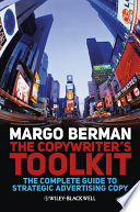 """The Copywriter's Toolkit: The Complete Guide to Strategic Advertising Copy"" by Margo Berman"