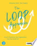 """""""The Loop Approach: How to Transform Your Organization from the Inside Out, Plus E-Book Inside (ePub, Mobi Oder Pdf)"""" by Sebastian Klein, Ben Hughes"""
