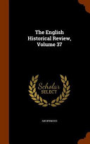 The English Historical Review Volume 37
