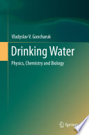 Drinking Water  : Physics, Chemistry and Biology