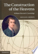 The Construction of the Heavens