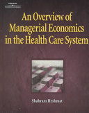An Overview Of Managerial Economics In The Health Care System Book PDF