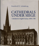 Cathedrals Under Siege  Cathedrals in English Society  1600  1700