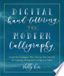 link to Digital hand lettering and modern calligraphy : essential techniques plus step-by-step tutorials for scanning, editing, and creating on a tablet in the TCC library catalog