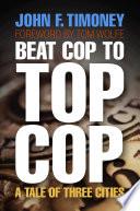 Beat Cop To Top Cop