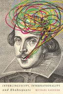 Interlinguicity  Internationality  and Shakespeare