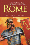 Adventures of the Ninth Legion of Rome  Book I  The Sacrifice