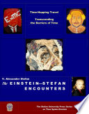 The EINSTEIN STEFAN ENCOUNTERS Time Hopping Travel   Transcending the Barriers of Time Book
