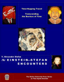 The EINSTEIN-STEFAN ENCOUNTERS:Time Hopping Travel—Transcending the Barriers of Time Pdf/ePub eBook