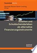 Anleihen und Schuldscheindarlehen als alternative Finanzierungsinstrumente