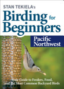 Stan Tekiela   s Birding for Beginners  Pacific Northwest