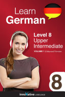 Learn German - Level 8: Upper Intermediate (Enhanced Version)