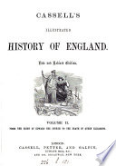John Cassell s illustrated history of England  The text  to the reign of Edward i by J F  Smith  and from that period by W  Howitt Book