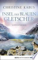 Insel der blauen Gletscher  : Norwegenroman