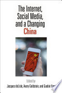 The Internet Social Media And A Changing China Book PDF