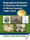 Biographical Dictionary of American Physicians of African Ancestry, 1800-1920