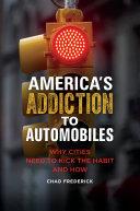 America s Addiction to Automobiles