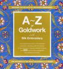 A Z of Goldwork and Silk Embroidery