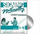Signing naturally : [student workbook, units 1-6] / [Cheri Smith, Ella Mae Lentz, Ken Mikos].