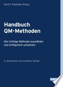 Handbuch QM-Methoden  : Die richtige Methode auswählen und erfolgreich umsetzen