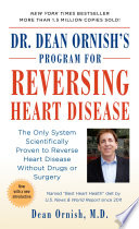"""Dr. Dean Ornish's Program for Reversing Heart Disease: The Only System Scientifically Proven to Reverse Heart Disease Without Drugs or Surgery"" by Dean Ornish, M.D."