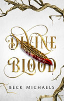 Divine Blood (Guardians of the Maiden #1 LIMITED EDITION)