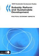 Oecd Sustainable Development Studies Subsidy Reform And Sustainable Development