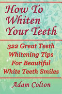 How to Whiten Your Teeth
