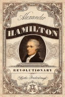 Alexander Hamilton, Revolutionary Pdf/ePub eBook