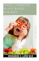 Your  Complete Plant Based for Kids