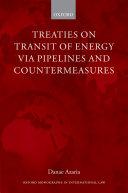 Treaties on Transit of Energy via Pipelines and Countermeasures