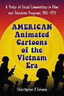 American Animated Cartoons of the Vietnam Era