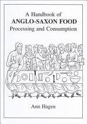 A Handbook of Anglo Saxon Food